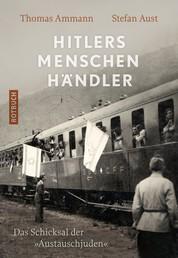 """Hitlers Menschenhändler - Das Schicksal der """"Austauschjuden"""""""