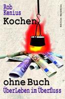 Rob Kenius: Kochen ohne Buch ★★★★