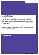 Sara Schlenkrich: Die frühe Nutzenbewertung im Rahmen des Arzneimittelmarktneuordnungsgesetzes (AMNOG)
