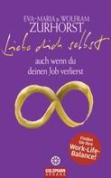 Eva-Maria Zurhorst: Liebe dich selbst auch wenn du deinen Job verlierst ★★★★★