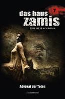 Ernst Vlcek: Das Haus Zamis 7 - Advokat der Toten