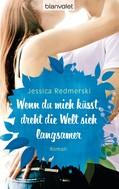 Jessica Redmerski: Wenn du mich küsst, dreht die Welt sich langsamer ★★★★★