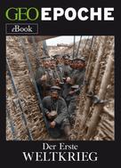GEO EPOCHE: Der Erste Weltkrieg ★★★★