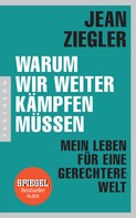 Jean Ziegler: Warum wir weiter kämpfen müssen