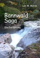 Lex M. March: Bannwald-Saga