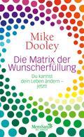 Mike Dooley: Die Matrix der Wunscherfüllung ★★★★