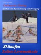 Siegfried Rudel: Skilaufen - Selbst - Lernmethode