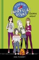 Ana Punset: ¡Secretos Online! (Serie El Club de las Zapatillas Rojas 7) ★★★★★