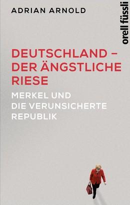 Deutschland – der ängstliche Riese