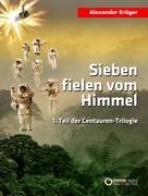 Alexander Kröger: Sieben fielen vom Himmel ★★★★★