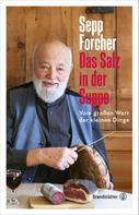 Sepp Forcher: Das Salz in der Suppe ★★★★