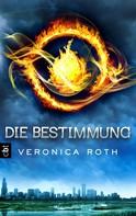 Veronica Roth: Die Bestimmung ★★★★★
