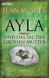 Ayla und das Tal der Großen Mutter - Ayla 4,