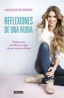 Vanesa Romero: Reflexiones de una rubia