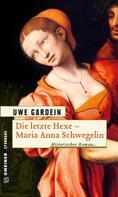 Uwe Gardein: Die letzte Hexe ★★★