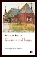 Adalbert Stifter: El sendero en el bosque