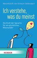 Mechthild R. von Scheurl-Defersdorf: Ich verstehe, was du meinst ★★★★★