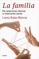 Laura Rojas-Marcos: La familia