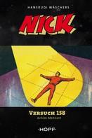 Achim Mehnert: Nick 4: Versuch 158 ★