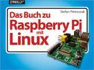Stefan Pietraszak: Das Buch zu Raspberry Pi mit Linux