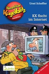 Kommissar Kugelblitz 17. KK fischt im Internet - Kommissar Kugelblitz Ratekrimis
