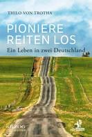 Thilo von Trotha: Pioniere reiten los ★★★★★