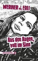 Werner J. Egli: Aus den Augen, voll im Sinn ★★★★