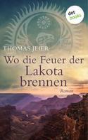 Thomas Jeier: Wo die Feuer der Lakota brennen ★★★★