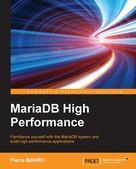 Pierre MAVRO: MariaDB High Performance