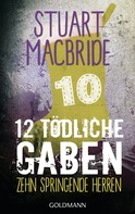 Stuart MacBride: Zwölf tödliche Gaben 10 ★★