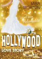 Mira Morton: Ich will keinen Hollywoodstar! ★★★★★