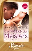 Sandra Henke: Die Maske des Meisters - Séparée-Edition: Band 1 ★★★★