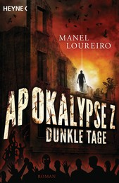 Apokalypse Z - Dunkle Tage - Roman