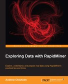 Andrew Chisholm: Exploring Data with RapidMiner