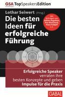 Lothar Seiwert: Die besten Ideen für erfolgreiche Führung