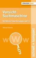 Michael Rohrlich: Vorsicht Suchmaschine ★★★★