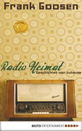 Radio Heimat - Geschichten von zuhause