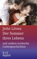 Jette Löven: Der Sommer ihres Lebens und andere erotische Liebesgeschichten ★★★★