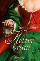Iny Lorentz: Die Ketzerbraut ★★★★★