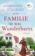 Annemarie Schoenle: Familie ist was Wunderbares ★★★★