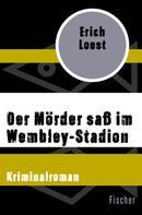 Erich Loest: Der Mörder saß im Wembley-Stadion ★★★★