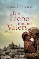 Sabine Eichhorst: Die Liebe meines Vaters ★★★★