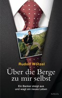Rudolf Wötzel: Über die Berge zu mir selbst ★★★