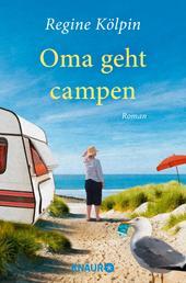 Oma geht campen - Roman