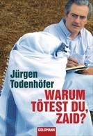 Jürgen Todenhöfer: Warum tötest du, Zaid? ★★★★