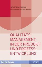 Qualitätsmanagement in der Produkt- und Prozessentwicklung - Kundenorientiert entwickeln und zielsicher planen