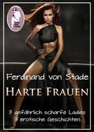 Ferdinand von Stade: Harte Frauen ★★★
