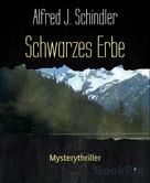 Alfred J. Schindler: Schwarzes Erbe