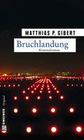Matthias P. Gibert: Bruchlandung ★★★★