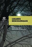 Varios Autores: Lugares descoloniales